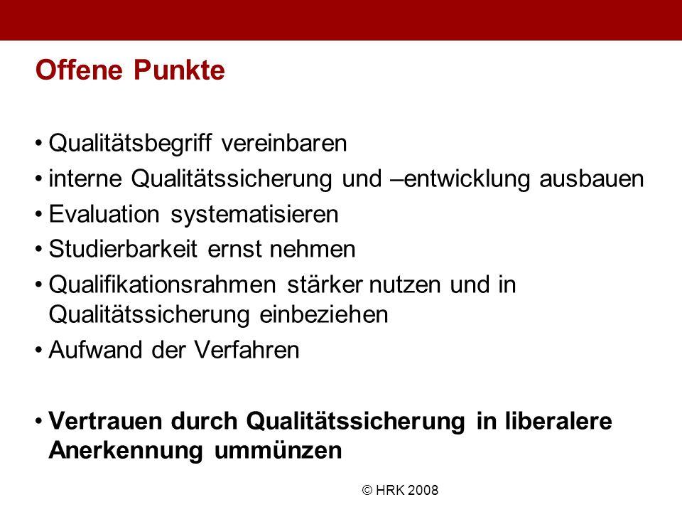 Name des Autors© HRK 2008 Offene Punkte Qualitätsbegriff vereinbaren interne Qualitätssicherung und –entwicklung ausbauen Evaluation systematisieren S