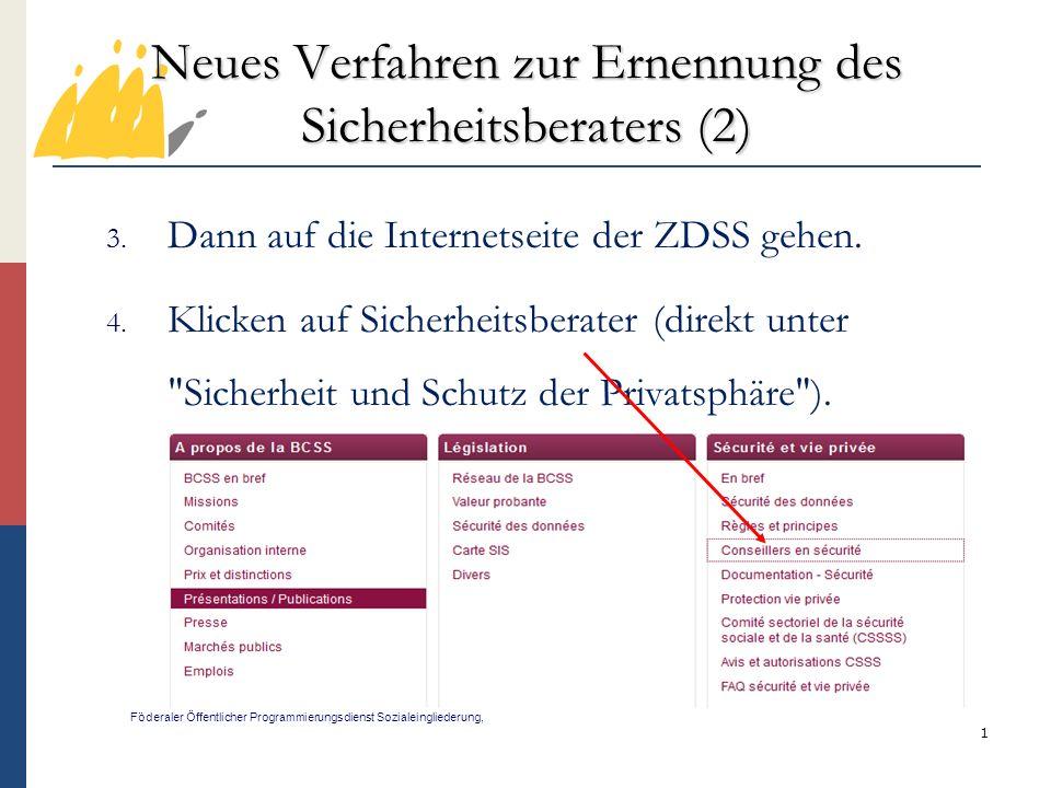 1 Neues Verfahren zur Ernennung des Sicherheitsberaters (2) Föderaler Öffentlicher Programmierungsdienst Sozialeingliederung, 3.