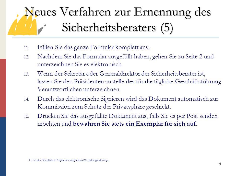4 Neues Verfahren zur Ernennung des Sicherheitsberaters (5) Föderaler Öffentlicher Programmierungsdienst Sozialeingliederung, 11.