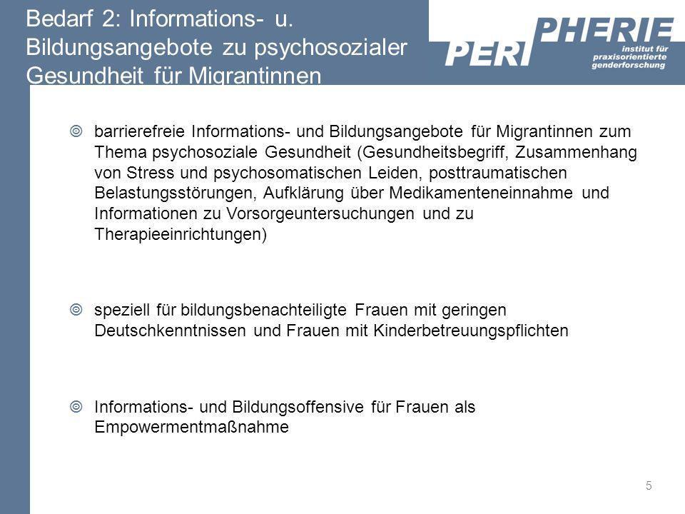 Bedarf 2: Informations- u. Bildungsangebote zu psychosozialer Gesundheit für Migrantinnen barrierefreie Informations- und Bildungsangebote für Migrant