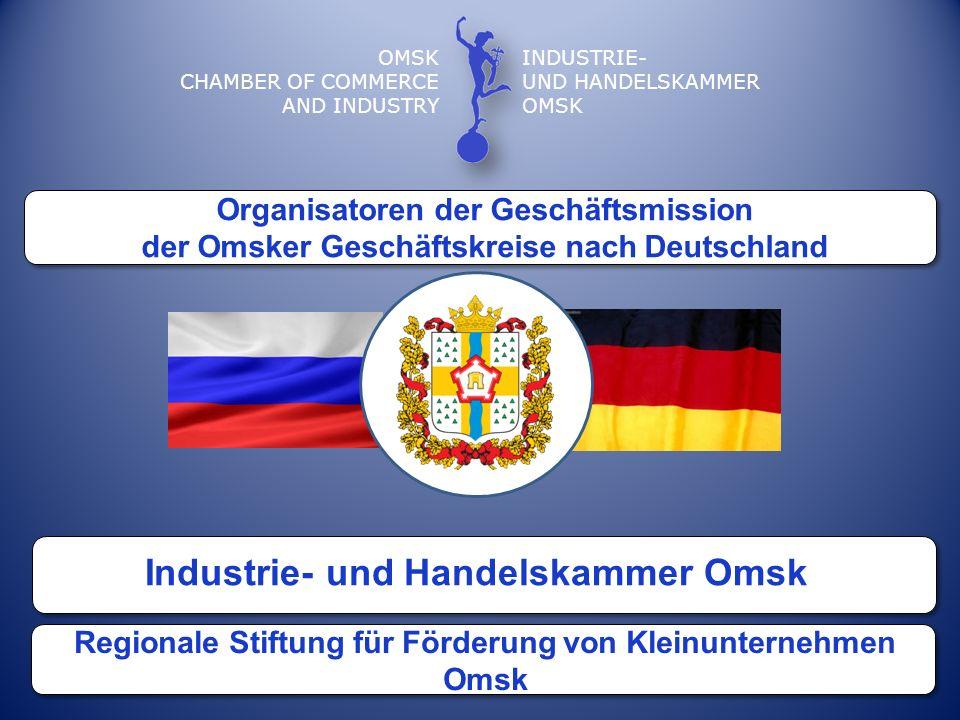 OMSK CHAMBER OF COMMERCE AND INDUSTRY ОМСКАЯ ТОРГОВО-ПРОМЫШЛЕННАЯ ПАЛАТА Внешнеэкономические отношения Омской области с Германией Германия является одним из крупнейших внешнеэкономических партнеров Омской области и занимает 7 место в топ- десятке стран – лидеров по объему внешнеторгового оборота региона