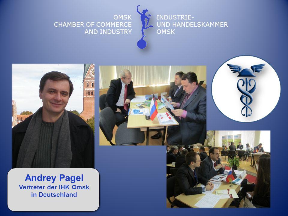 OMSK CHAMBER OF COMMERCE AND INDUSTRY INDUSTRIE- UND HANDELSKAMMER OMSK Andrey Pagel Vertreter der IHK Omsk in Deutschland