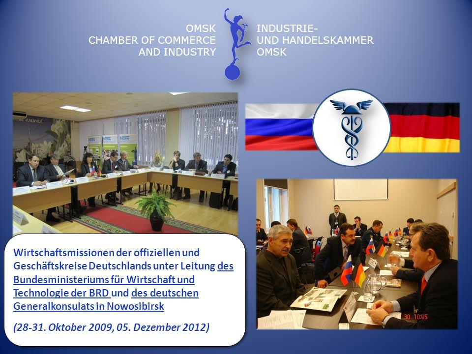 OMSK CHAMBER OF COMMERCE AND INDUSTRY INDUSTRIE- UND HANDELSKAMMER OMSK Wirtschaftsmissionen der offiziellen und Geschäftskreise Deutschlands unter Le