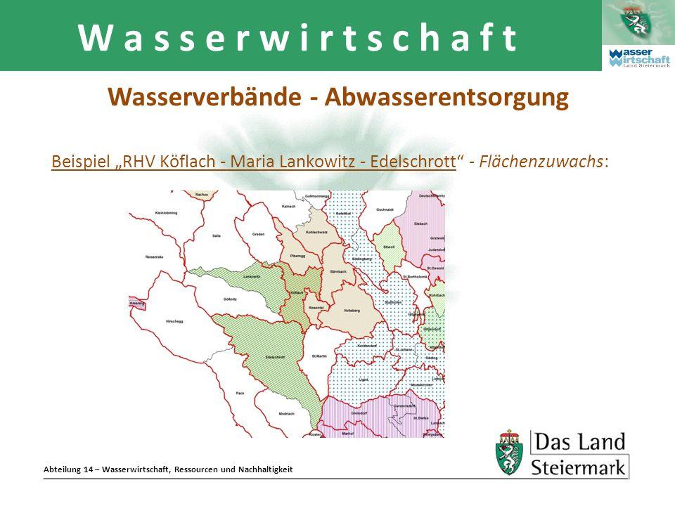 Abteilung 14 – Wasserwirtschaft, Ressourcen und Nachhaltigkeit W a s s e r w i r t s c h a f t Beispiel RHV Köflach - Maria Lankowitz - Edelschrott -