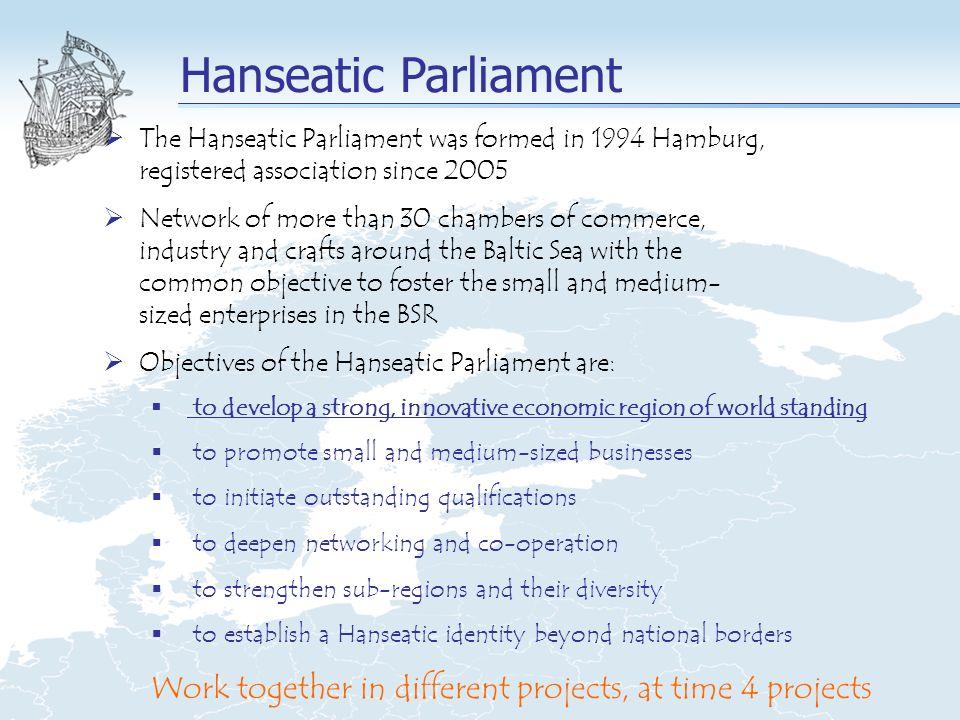 Project Baltic Education: Partner Hanse-Parlament mit den Mitgliedern Für Deutschland: Handwerkskammer Hamburg Für Polen: Handwerkskammer Gdansk Für Litauen: Vilnius Kammer Handel, Industrie, Handw.