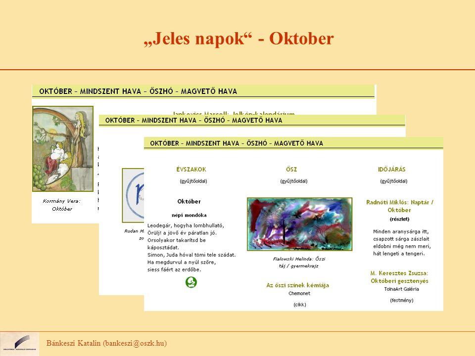 Jeles napok - Oktober Bánkeszi Katalin (bankeszi@oszk.hu)