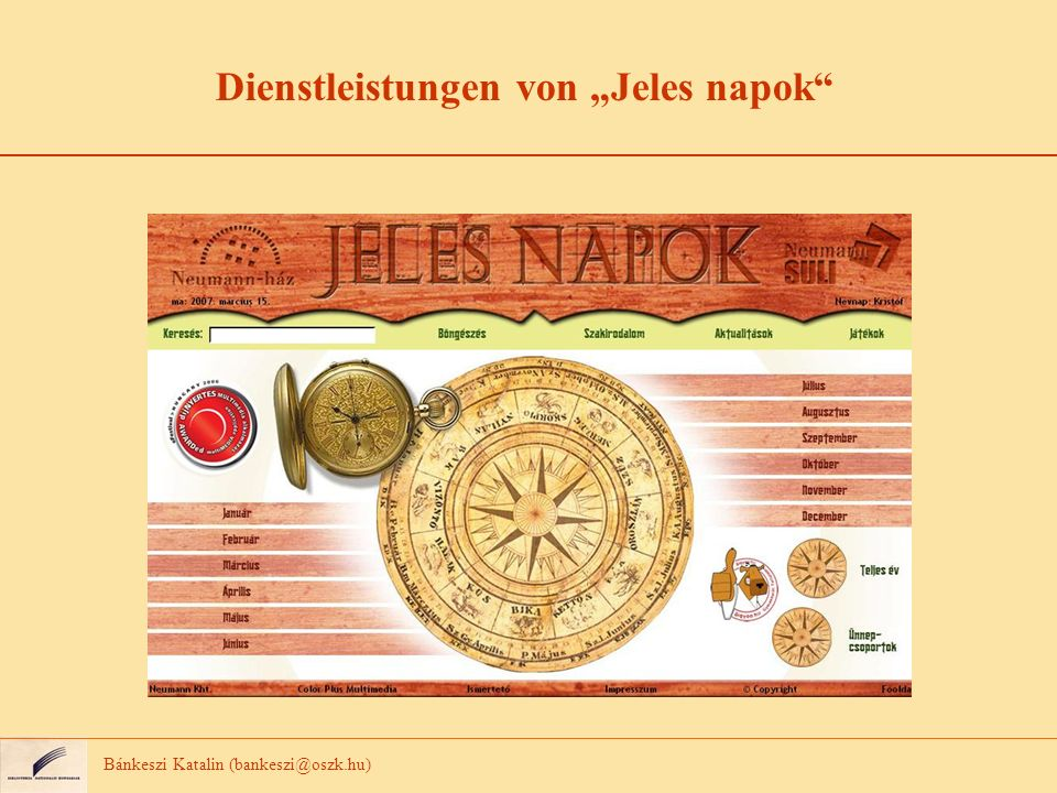 Aufbau von Jeles napok 1575 Festseiten (September 2007) Bis Ende 2007 sogar 2000 Seiten.