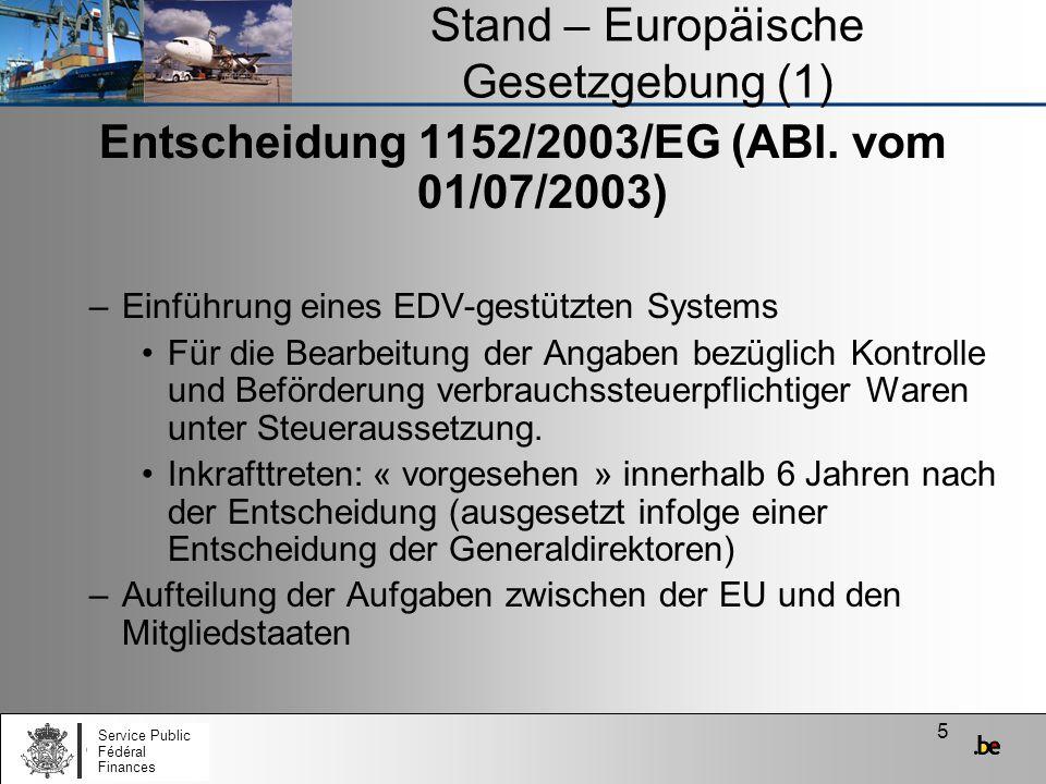 36 Auf nationaler Ebene (3) Ab dem 1/01/2011: alle Mitgliedstaaten in FS1 keine BVD in Papierform mehr Ab dem 1/01/2012 : FS2 Umsetzung (5) Ab dem 1/04/2010, schematisch: Service Public Fédéral Finances