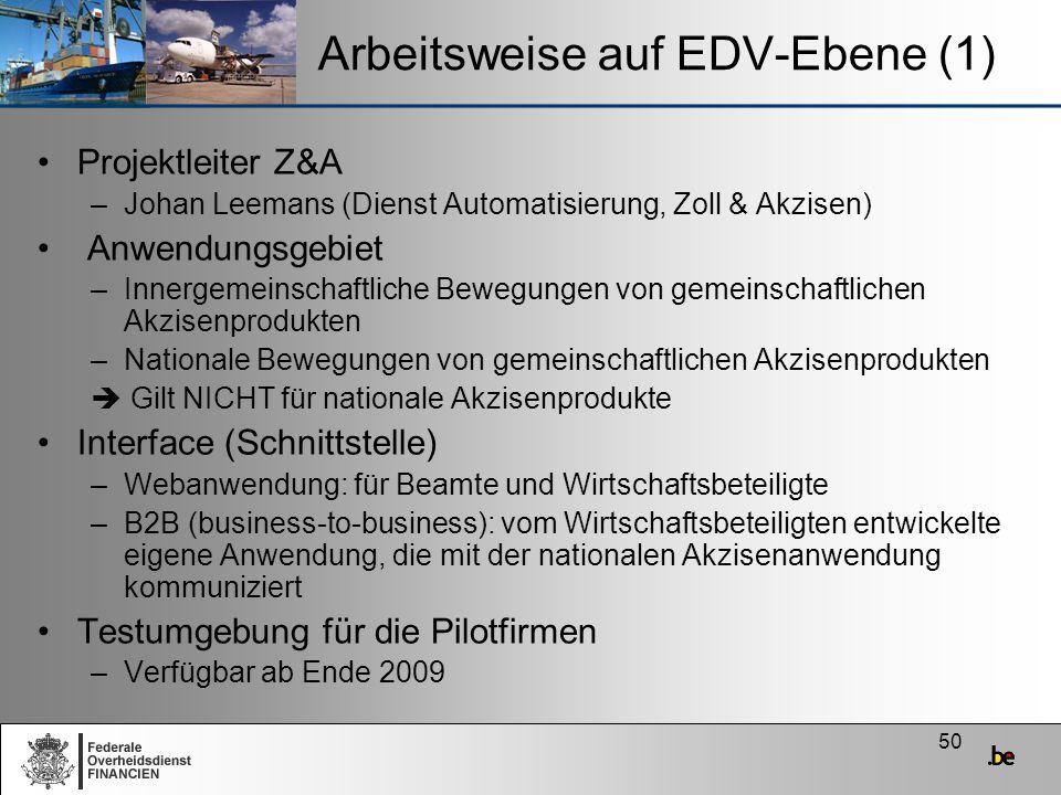50 Arbeitsweise auf EDV-Ebene (1) Projektleiter Z&A –Johan Leemans (Dienst Automatisierung, Zoll & Akzisen) Anwendungsgebiet –Innergemeinschaftliche B