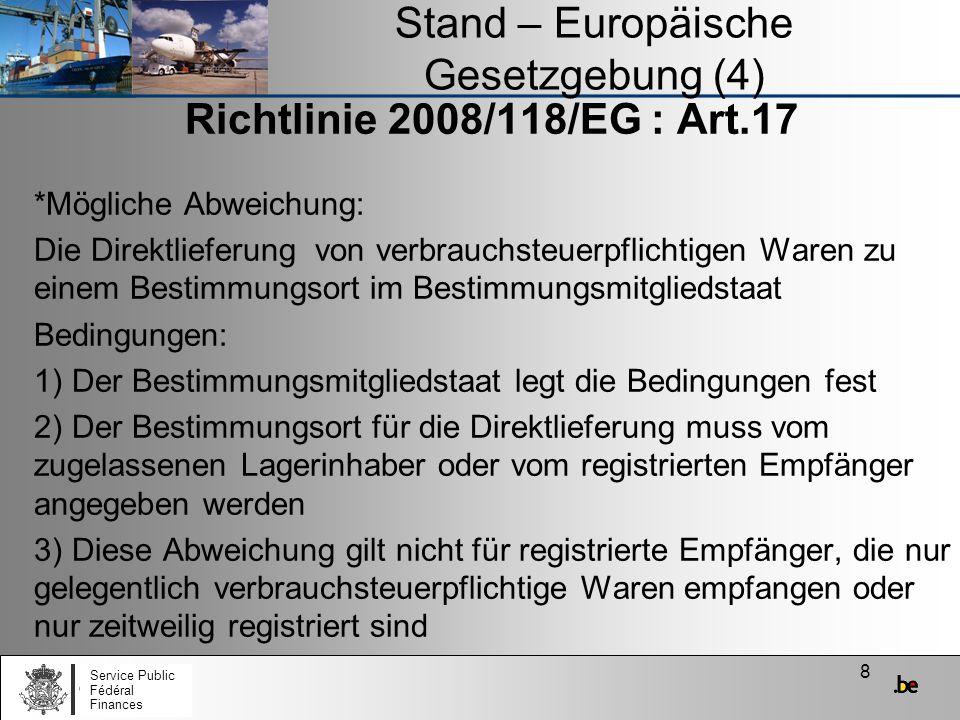 9 Stand – Europäische Gesetzgebung (5) Richtlinie 2008/118/EG – Neues Konzept Registrierter Versender : « Eine natürliche oder juristische Person, die von den zuständigen Behörden eines Einfuhrmitgliedstaats ermächtigt wurde, in Ausübung ihres Berufs und entsprechend den von diesen Behörden festgesetzten Voraussetzungen verbrauchsteuerpflichtige Waren nach Überführung in den zollrechtlich freien Verkehr gemäß Artikel 79 der Verordnung (EWG) Nr.