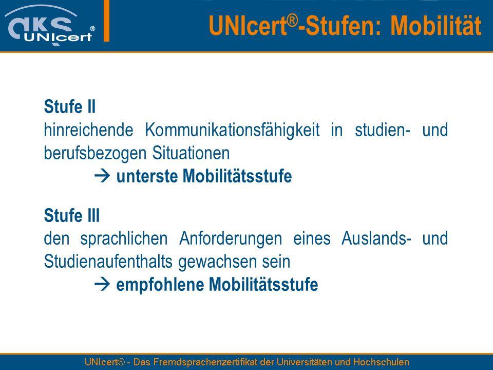 Stufe II hinreichende Kommunikationsfähigkeit in studien- und berufsbezogen Situationen unterste Mobilitätsstufe Stufe III den sprachlichen Anforderun