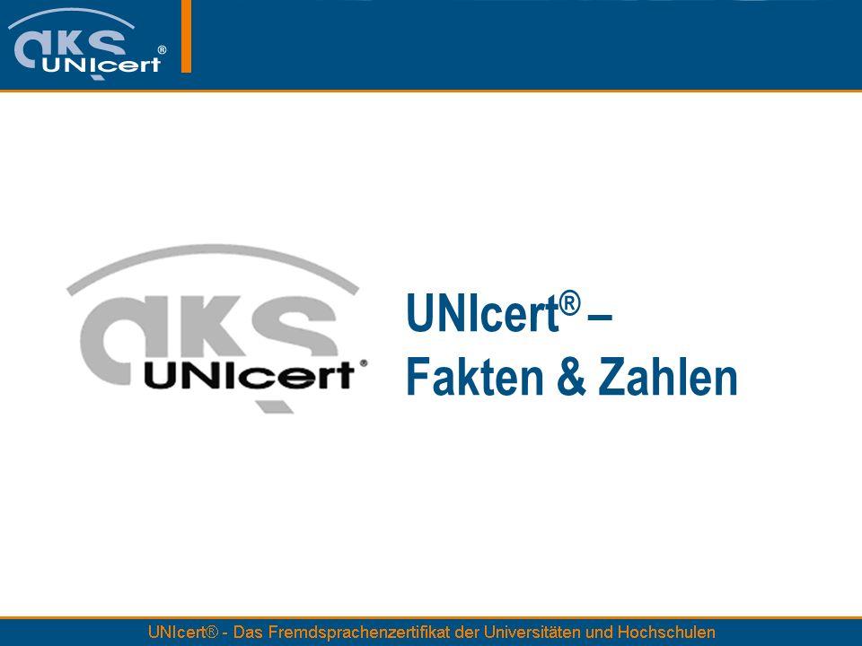 UNIcert ® – Fakten & Zahlen