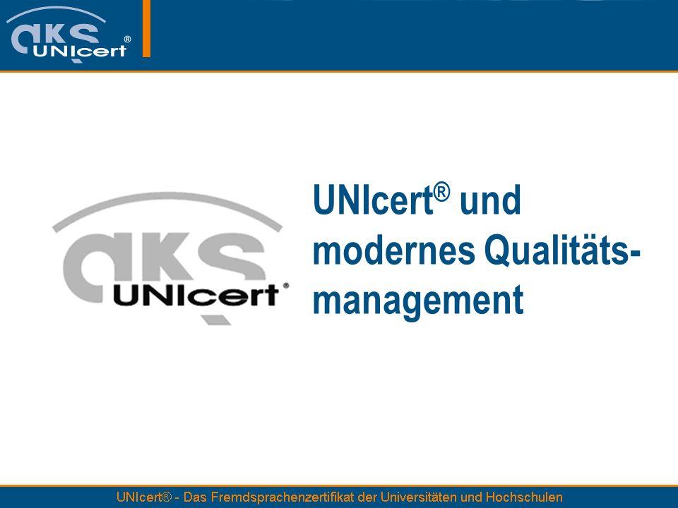 UNIcert ® und modernes Qualitäts- management