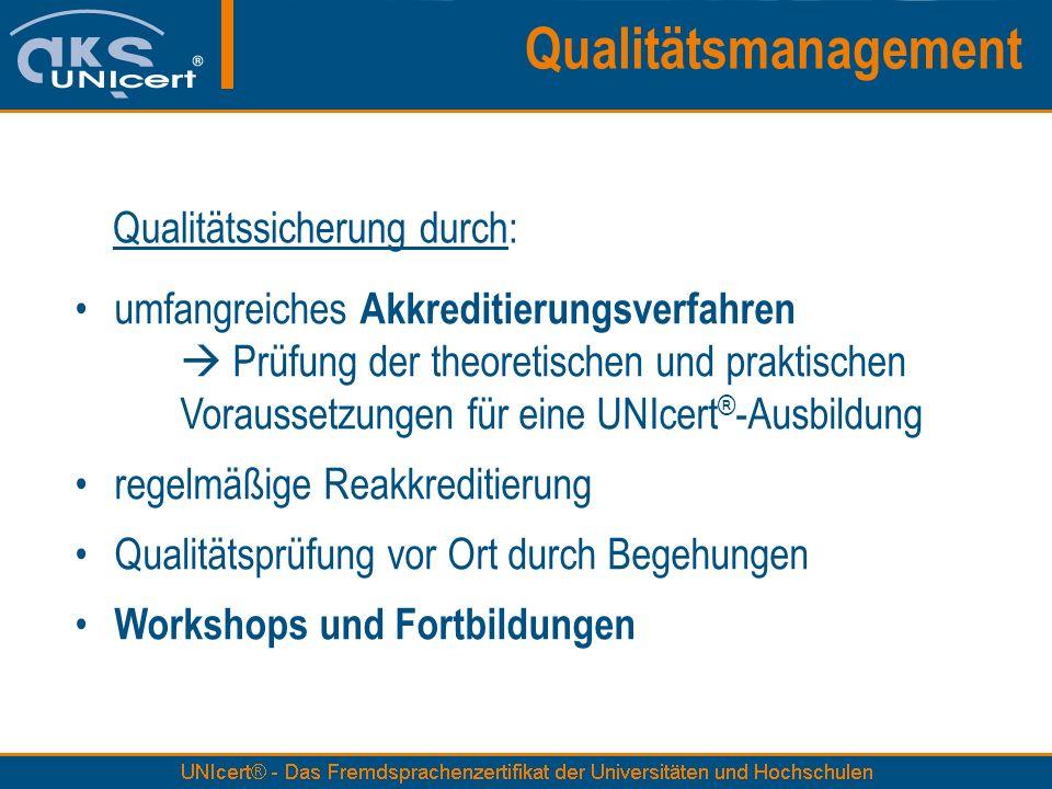 Qualitätssicherung durch: umfangreiches Akkreditierungsverfahren Prüfung der theoretischen und praktischen Voraussetzungen für eine UNIcert ® -Ausbild