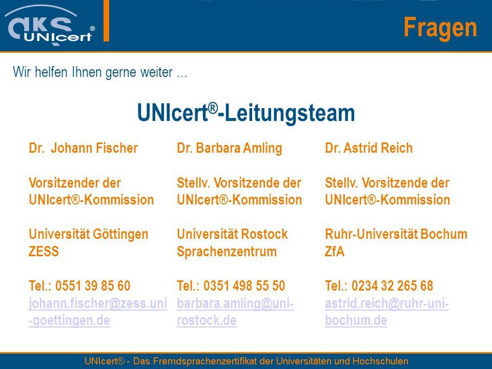 Fragen UNIcert ® -Leitungsteam Wir helfen Ihnen gerne weiter... Dr. Johann Fischer Vorsitzender der UNIcert®-Kommission Universität Göttingen ZESS Tel