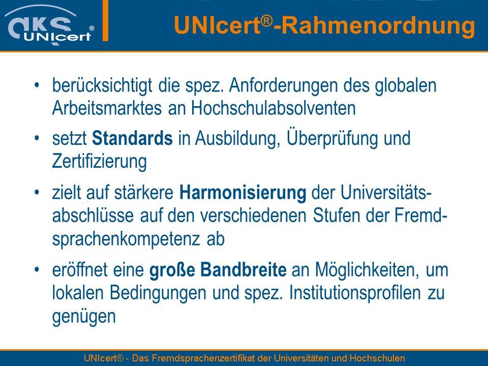 berücksichtigt die spez. Anforderungen des globalen Arbeitsmarktes an Hochschulabsolventen setzt Standards in Ausbildung, Überprüfung und Zertifizieru