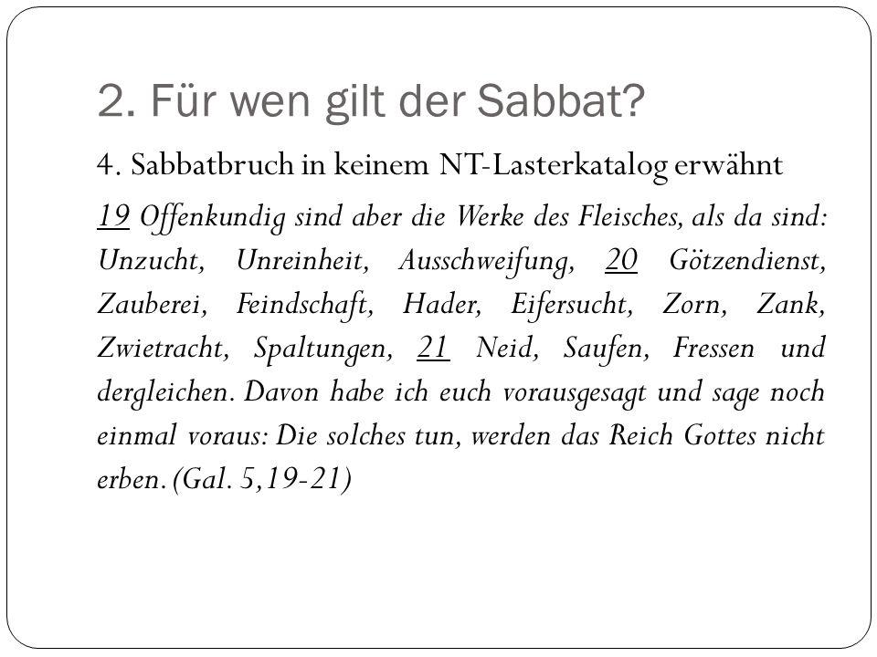 2.Für wen gilt der Sabbat. 4.