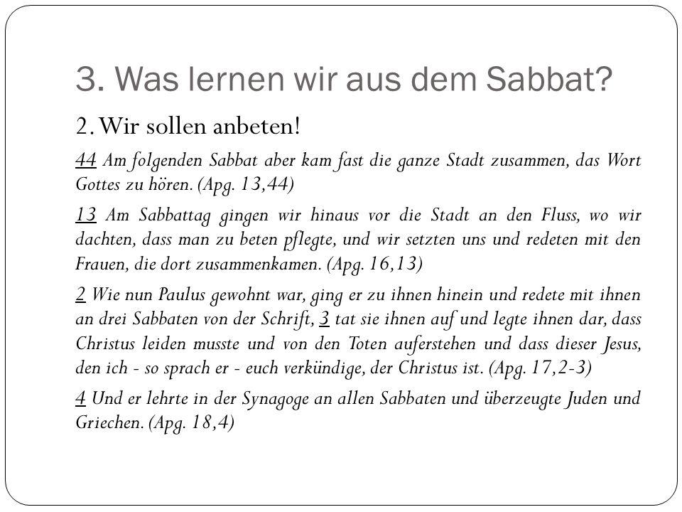 3.Was lernen wir aus dem Sabbat. 2. Wir sollen anbeten.