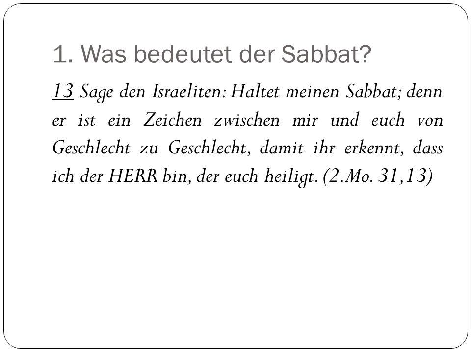 1.Was bedeutet der Sabbat.
