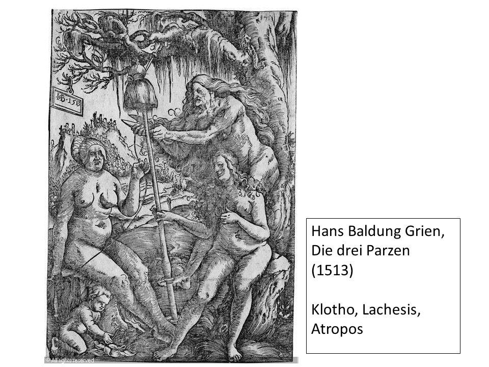 Hans Baldung Grien, Die drei Parzen (1513) Klotho, Lachesis, Atropos