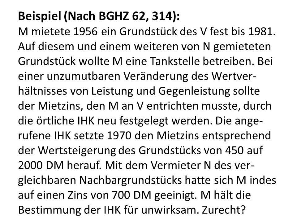 Beispiel (Nach BGHZ 62, 314): M mietete 1956 ein Grundstück des V fest bis 1981.