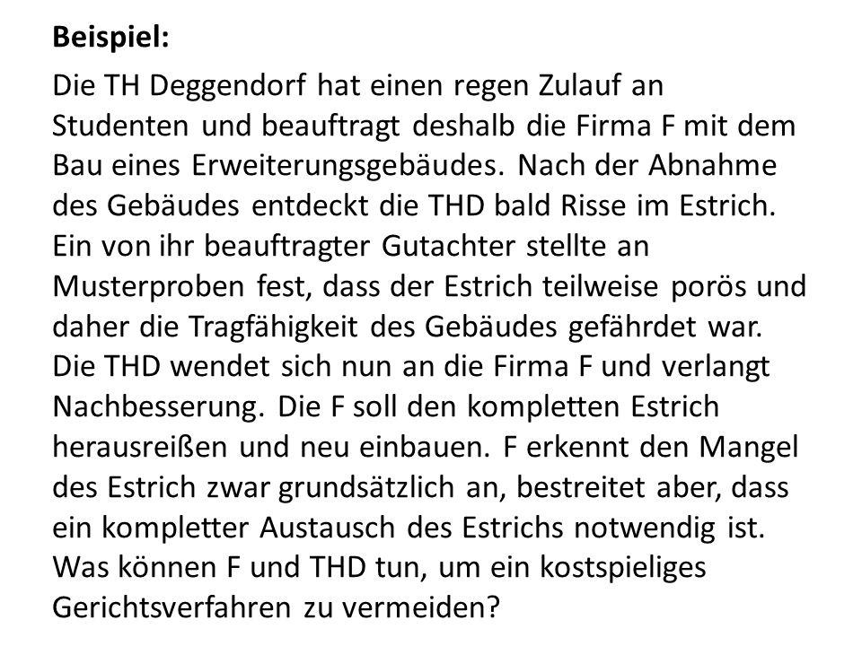 Beispiel: Die TH Deggendorf hat einen regen Zulauf an Studenten und beauftragt deshalb die Firma F mit dem Bau eines Erweiterungsgebäudes.