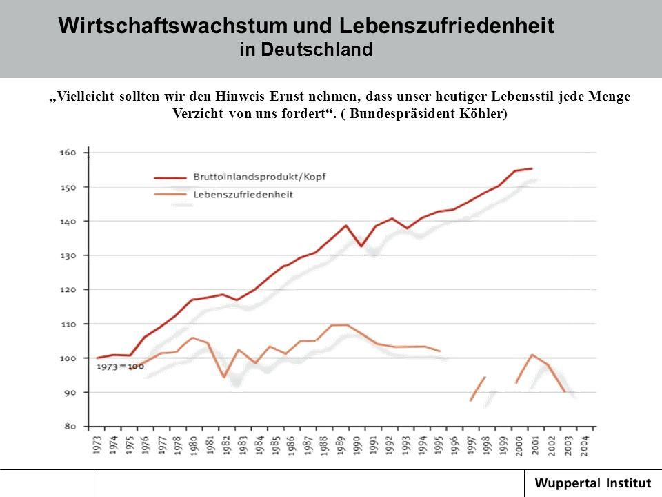 Wirtschaftswachstum und Lebenszufriedenheit in Deutschland Vielleicht sollten wir den Hinweis Ernst nehmen, dass unser heutiger Lebensstil jede Menge