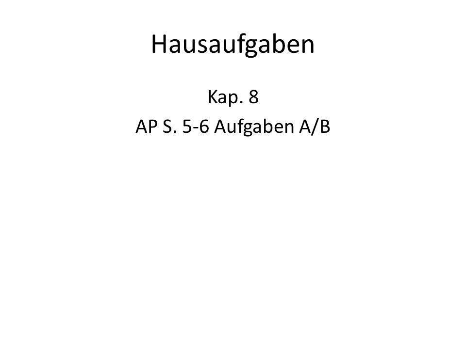 Hausaufgaben Kap. 8 AP S. 5-6 Aufgaben A/B