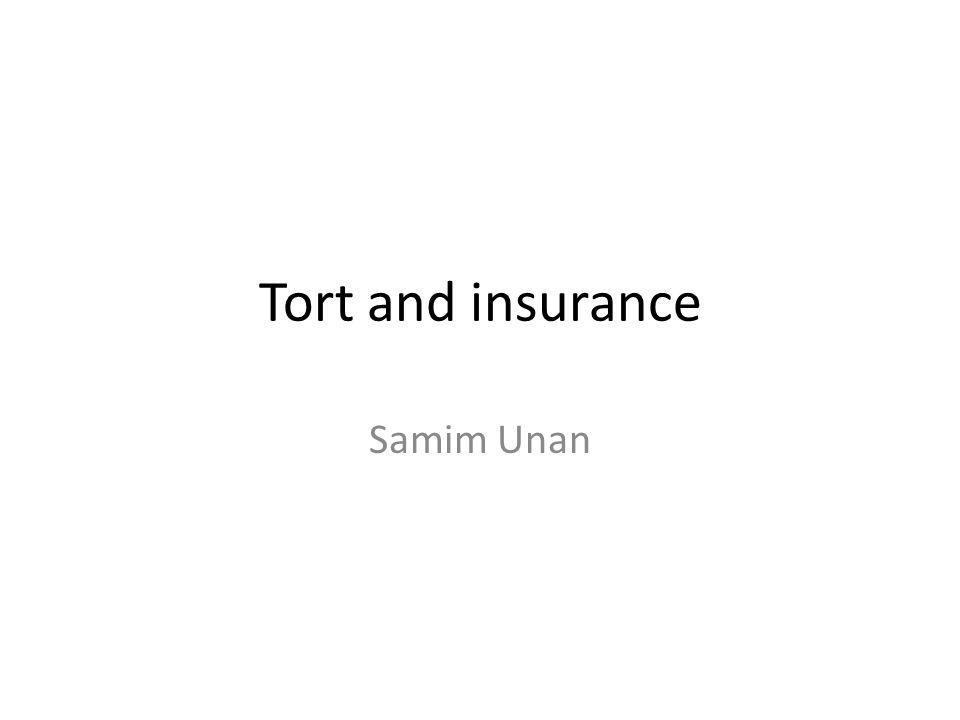 Tort and insurance Samim Unan