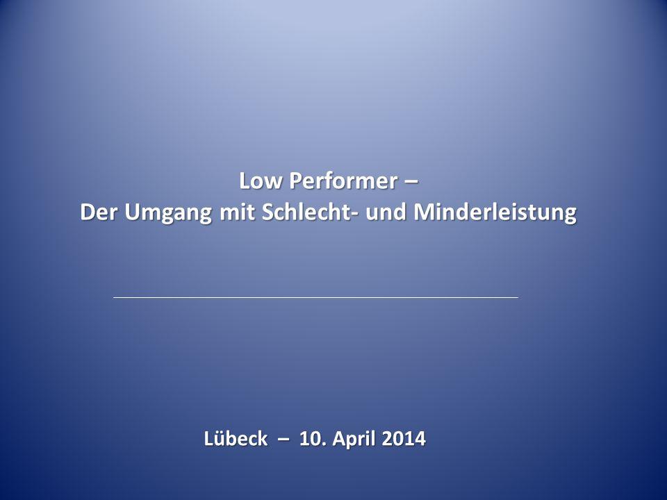 Low Performer – Der Umgang mit Schlecht- und Minderleistung Lübeck – 10. April 2014