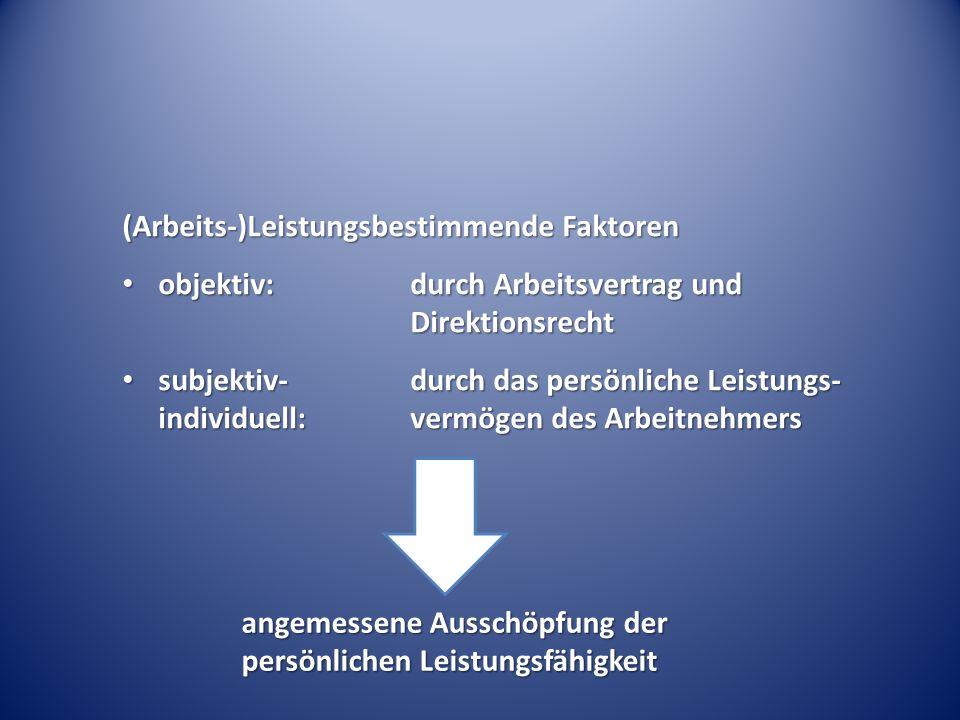 (Arbeits-)Leistungsbestimmende Faktoren objektiv:durch Arbeitsvertrag und Direktionsrecht objektiv:durch Arbeitsvertrag und Direktionsrecht subjektiv-