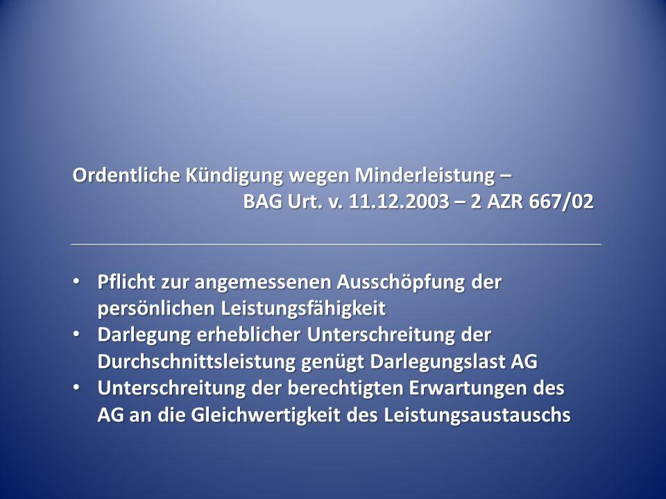 Ordentliche Kündigung wegen Minderleistung – BAG Urt. v. 11.12.2003 – 2 AZR 667/02 Pflicht zur angemessenen Ausschöpfung der persönlichen Leistungsfäh