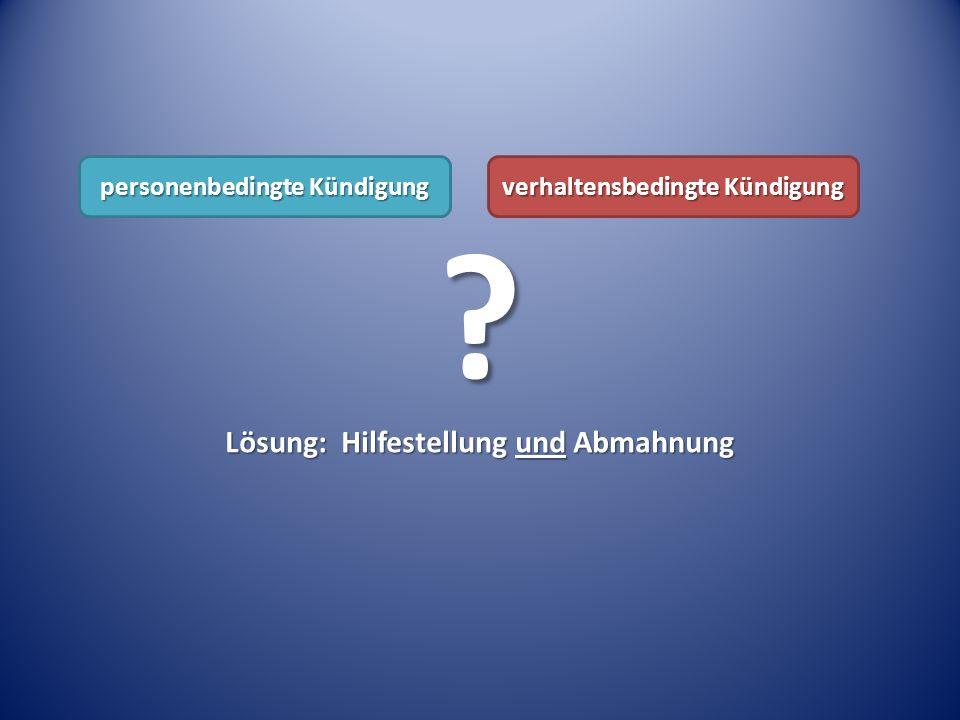 Lösung: Hilfestellung und Abmahnung personenbedingte Kündigung verhaltensbedingte Kündigung ?