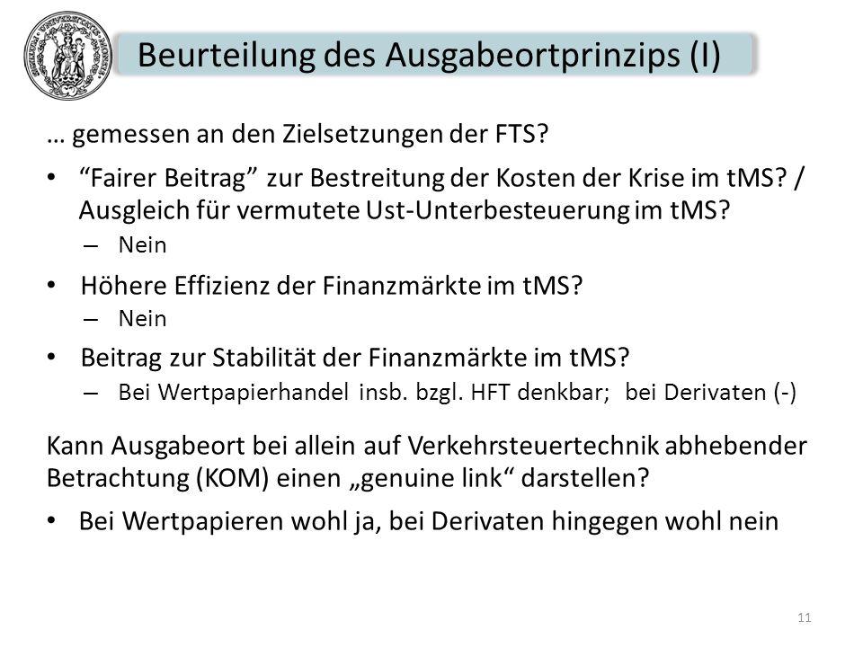Beurteilung des Ausgabeortprinzips (I) … gemessen an den Zielsetzungen der FTS? Fairer Beitrag zur Bestreitung der Kosten der Krise im tMS? / Ausgleic