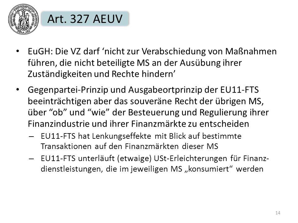 Art. 327 AEUV EuGH: Die VZ darf nicht zur Verabschiedung von Maßnahmen führen, die nicht beteiligte MS an der Ausübung ihrer Zuständigkeiten und Recht
