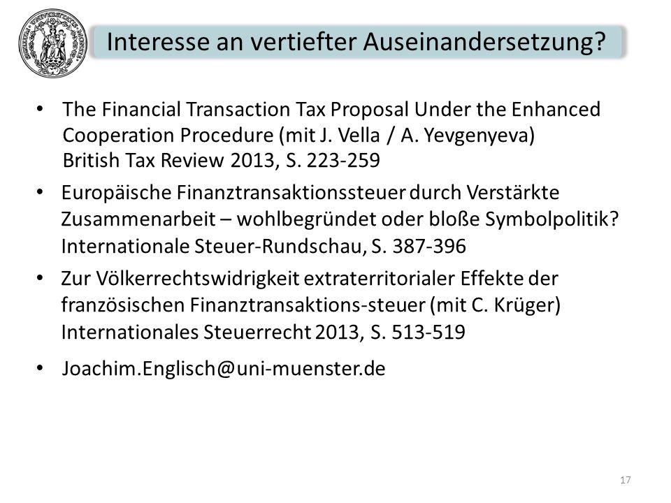 Interesse an vertiefter Auseinandersetzung? The Financial Transaction Tax Proposal Under the Enhanced Cooperation Procedure (mit J. Vella / A. Yevgeny