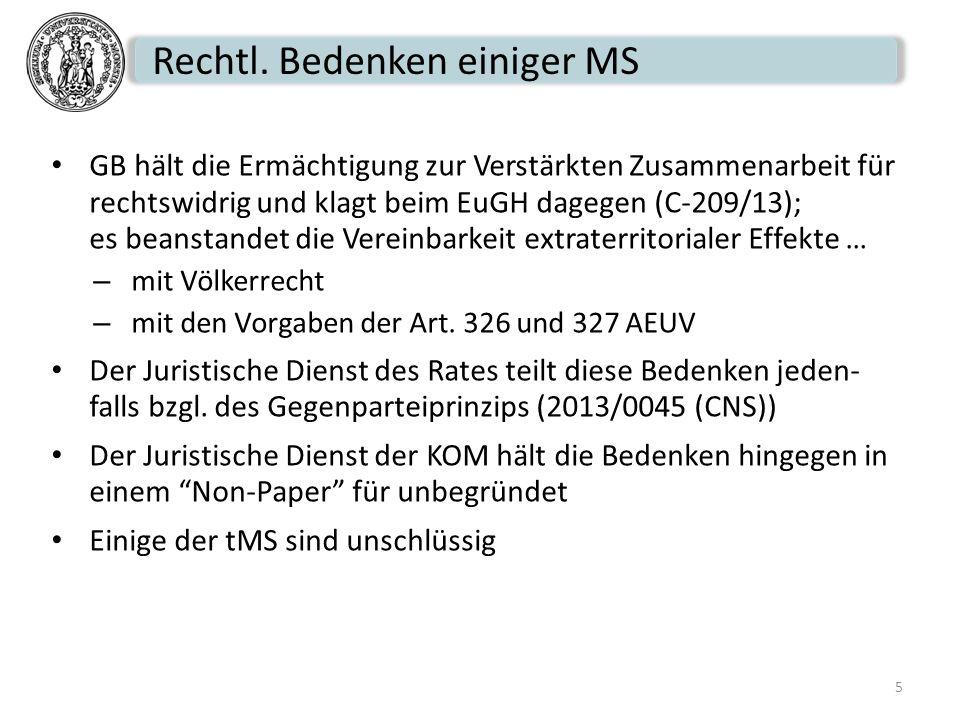 Rechtl. Bedenken einiger MS GB hält die Ermächtigung zur Verstärkten Zusammenarbeit für rechtswidrig und klagt beim EuGH dagegen (C-209/13); es beanst