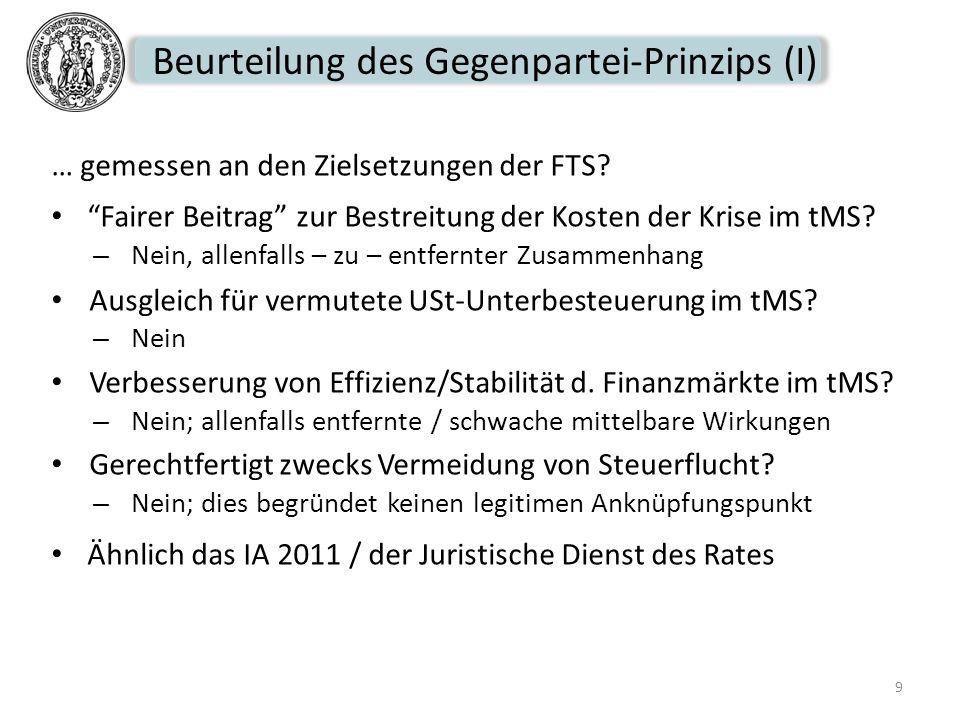 Beurteilung des Gegenpartei-Prinzips (I) … gemessen an den Zielsetzungen der FTS? Fairer Beitrag zur Bestreitung der Kosten der Krise im tMS? – Nein,