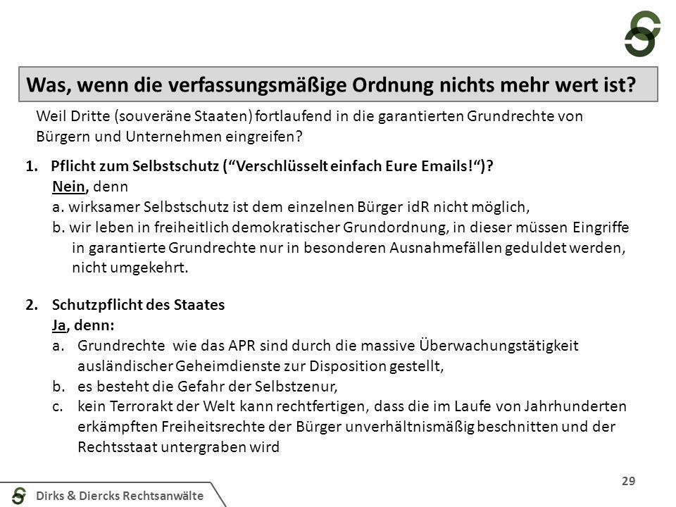 Dirks & Diercks Rechtsanwälte 29 Was, wenn die verfassungsmäßige Ordnung nichts mehr wert ist? Weil Dritte (souveräne Staaten) fortlaufend in die gara