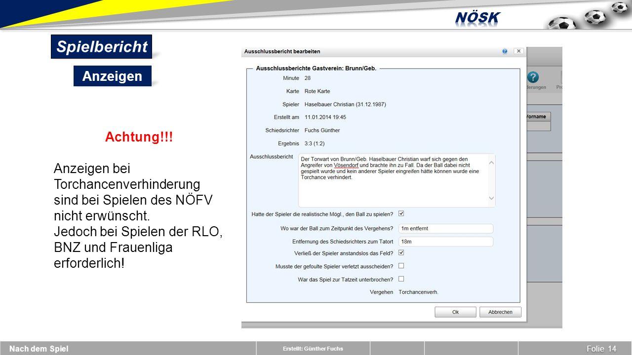 Erstellt: Günther Fuchs Spielbericht Anzeigen Folie 14 Nach dem Spiel Achtung!!.
