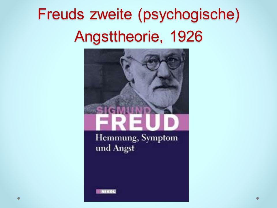 Freuds zweite (psychogische) Angsttheorie, 1926