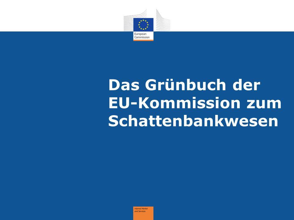 Das Grünbuch der EU-Kommission zum Schattenbankwesen