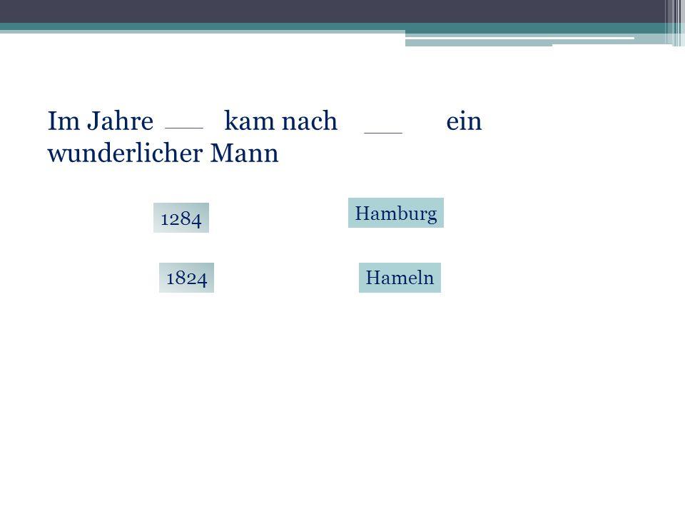 Im Jahre 1284 kam nach Hameln ein wunderlicher Mann 1284 1824Hameln Hamburg