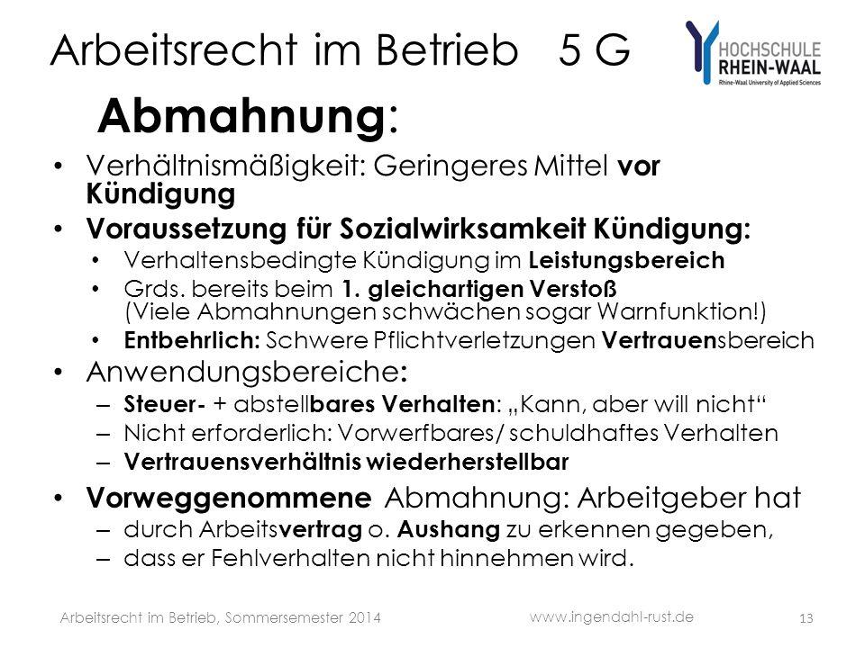 Arbeitsrecht im Betrieb 5 G Abmahnung : Verhältnismäßigkeit: Geringeres Mittel vor Kündigung Voraussetzung für Sozialwirksamkeit Kündigung: Verhaltens