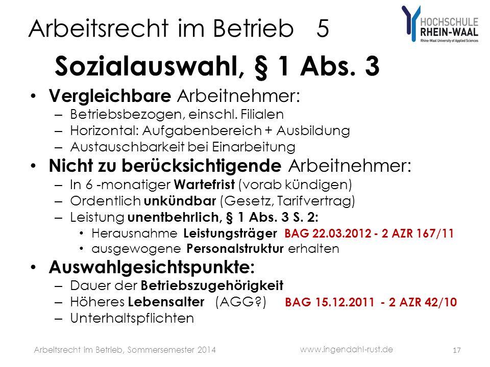 Arbeitsrecht im Betrieb 5 Sozialauswahl, § 1 Abs. 3 Vergleichbare Arbeitnehmer: – Betriebsbezogen, einschl. Filialen – Horizontal: Aufgabenbereich + A
