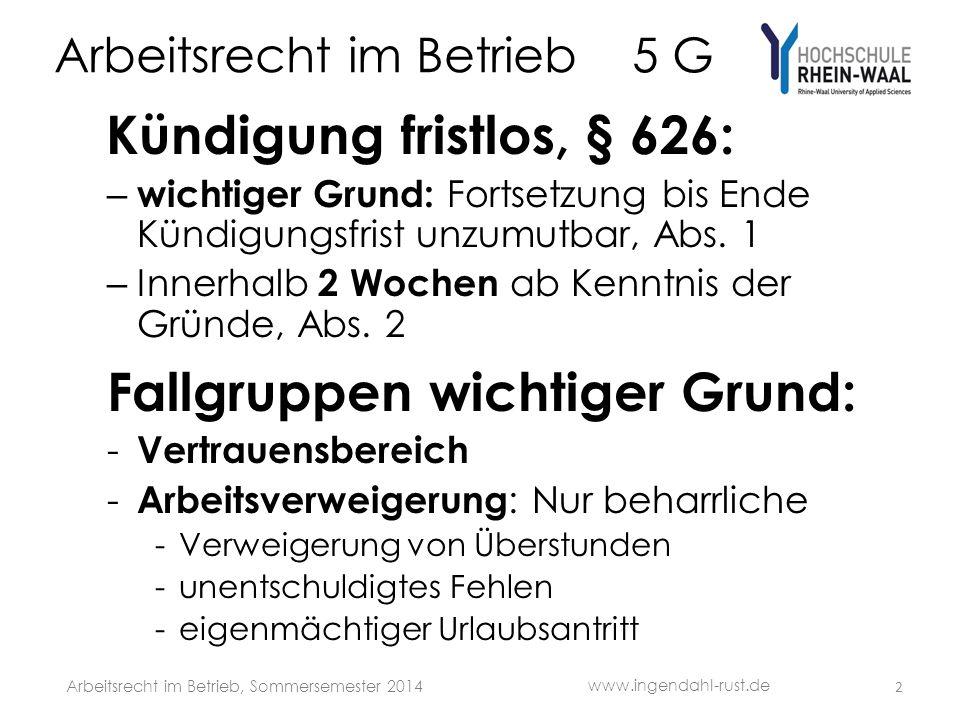 Arbeitsrecht im Betrieb 5 G Außerordentliche Kündigung : Wirksamkeits prüfung zweistufig, BAG : Grund für Kündigung an sich d.h.
