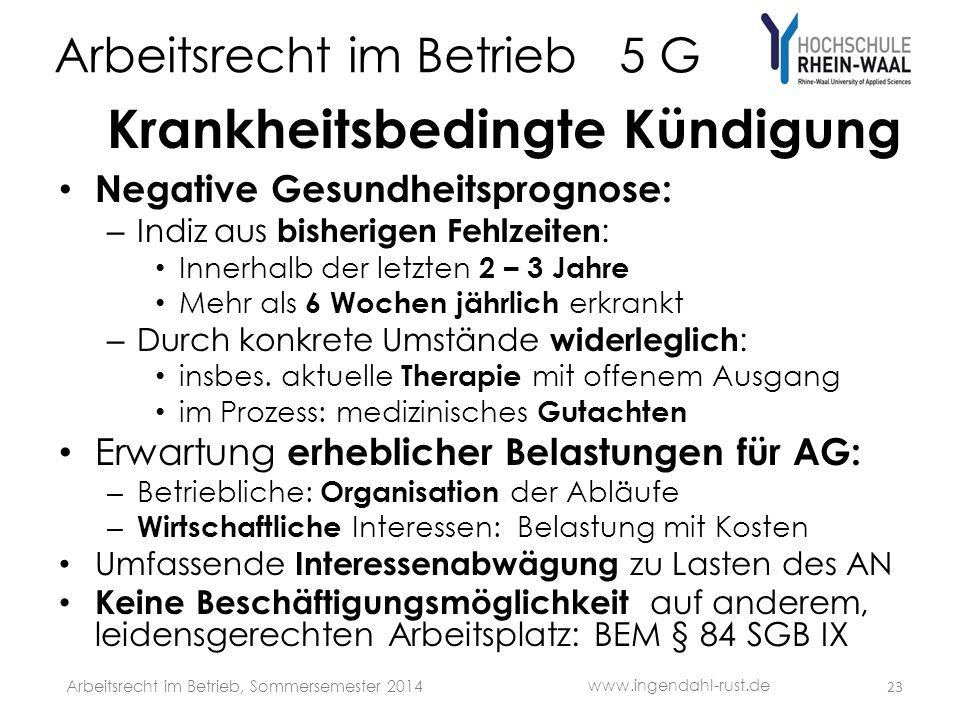 Arbeitsrecht im Betrieb 5 G Krankheitsbedingte Kündigung Negative Gesundheitsprognose: – Indiz aus bisherigen Fehlzeiten : Innerhalb der letzten 2 – 3
