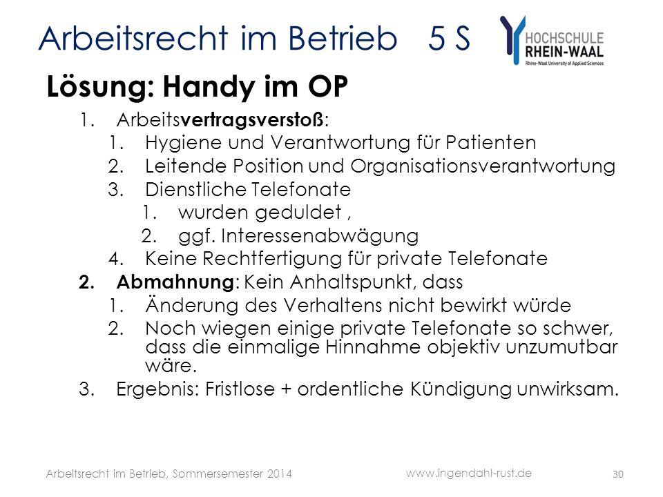 Arbeitsrecht im Betrieb 5 S Lösung: Handy im OP 1.Arbeits vertragsverstoß : 1.Hygiene und Verantwortung für Patienten 2.Leitende Position und Organisa