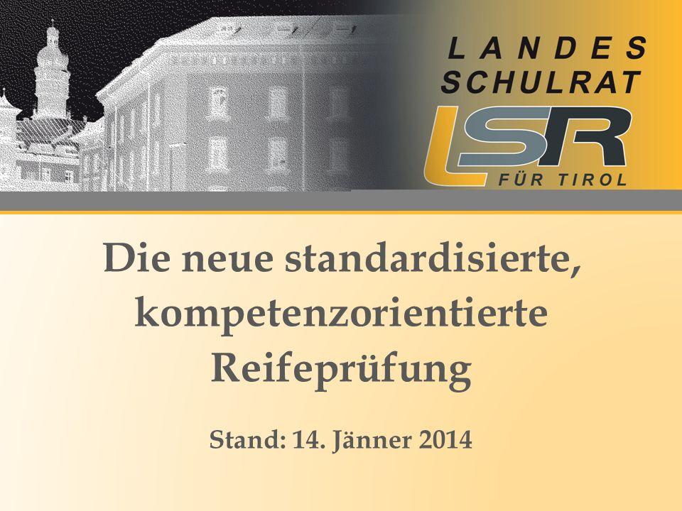 Die neue standardisierte, kompetenzorientierte Reifeprüfung Stand: 14. Jänner 2014