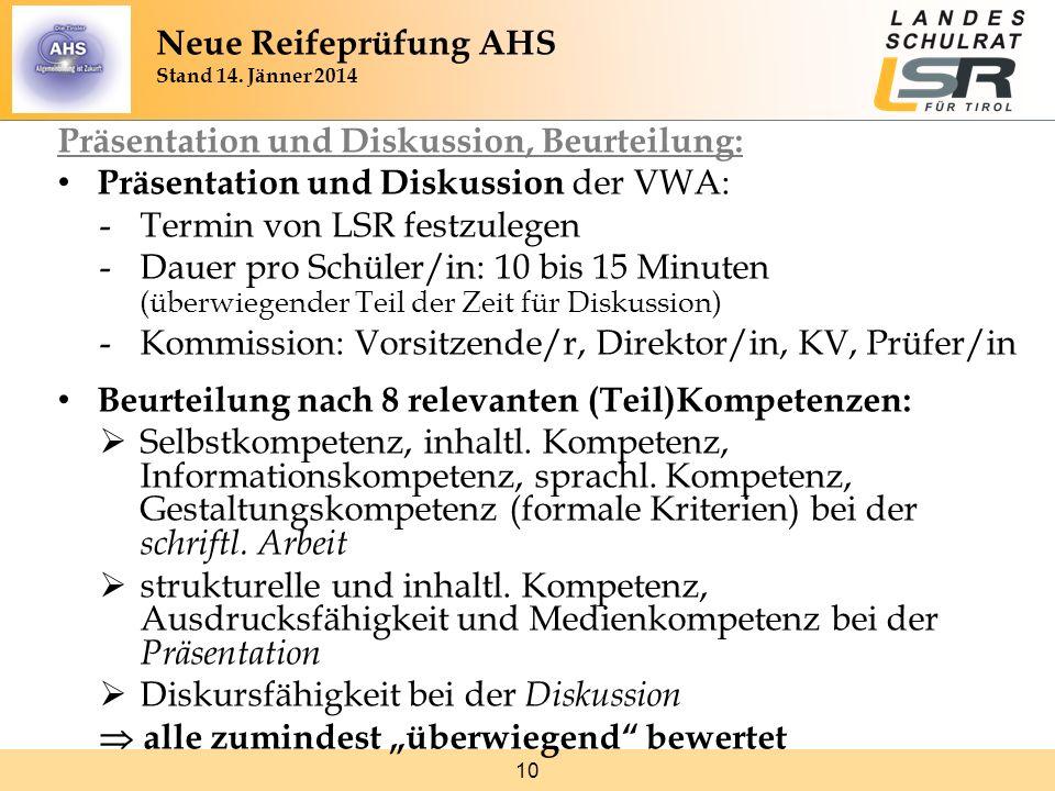 10 Präsentation und Diskussion, Beurteilung: Präsentation und Diskussion der VWA: -Termin von LSR festzulegen -Dauer pro Schüler/in: 10 bis 15 Minuten